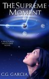 The Supreme Moment (A Fractured Multiverse Novel)