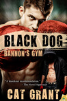 Black Dog (Bannon's Gym, #1)