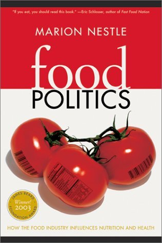 Food Politics: How the Food Industry Influences Nutrition and Health