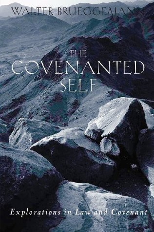 The Covenanted Self by Walter Brueggemann