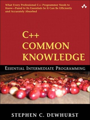 C++ Common Knowledge by Stephen Dewhurst