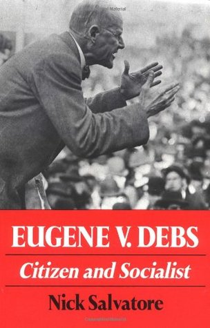 Eugene V. Debs by Nick Salvatore