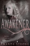 The Awakener (The Watchers of Men, #1)