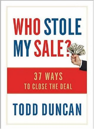 Who Stole My Sale?: 23 Ways to Close the Deal