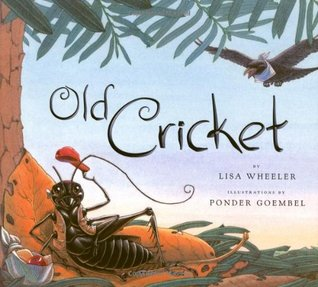 Old Cricket by Lisa Wheeler