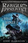 The Royal Ranger (Ranger's Apprentice, #12) by John Flanagan