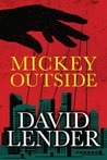 Mickey Outside (A White Collar Crime Thriller)