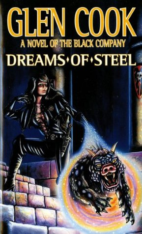 Dreams of Steel (The Chronicles of the Black Company #5)