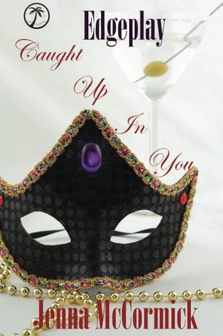 Caught Up In You: The Complete Serial (Edgeplay)