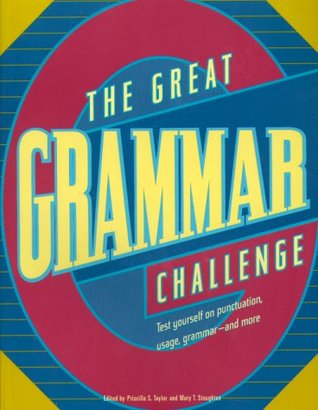 The Great Grammar Challenge: Test Yourself on Punctuation, Usage, Grammar, and More