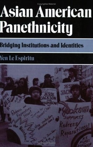 Asian American Panethnicity: Bridging Institutions and Identities