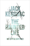 The Haunted Life by Jack Kerouac