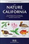 The Nature of California: An Introduction to Familiar Plants, Animals & Outstanding Natural Attractions