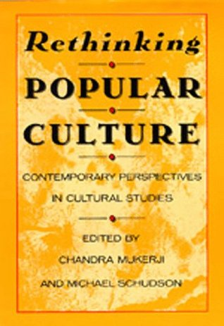Rethinking Popular Culture: Contempory Perspectives in Cultural Studies
