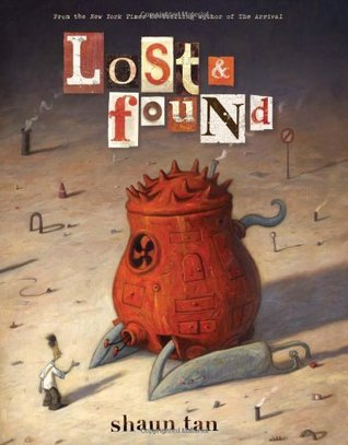 Lost & Found by Shaun Tan