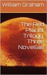 The Red Planet Trilogy: Three Novellas