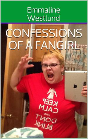 Confessions of a Fangirl