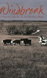 Windbreak: A Woman Rancher on the Northern Plains