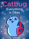 Catbug: Everything is Okay! (Catbug eBooks)