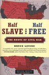 Half Slave and Half Free: The Roots of Civil War