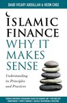 Islamic Finance: Why It Makes Sense - Understanding its Principles and Practices