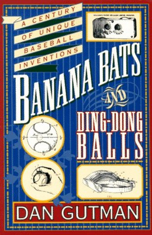 Banana Bats and Ding-Dong Balls: A Century of Unique Baseball Inventions