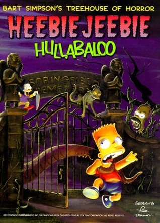 Bart Simpson's Treehouse of Horror: Heebie-Jeebie Hullabaloo (Bart Simpson's Treehouse of Horror, #1)