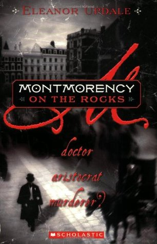 Montmorency On The Rocks by Eleanor Updale