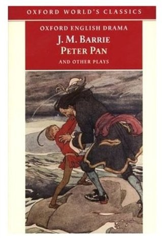 Peter Pan and Other Plays by J.M. Barrie