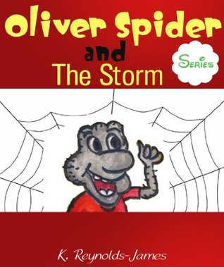 """Children's Ebook: """"Oliver Spider and The Storm"""" (Books on Spiders)"""