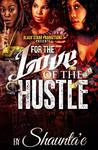 For the Love of the Hustle