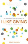 I Like Giving: The Transforming Power of a Generous Life