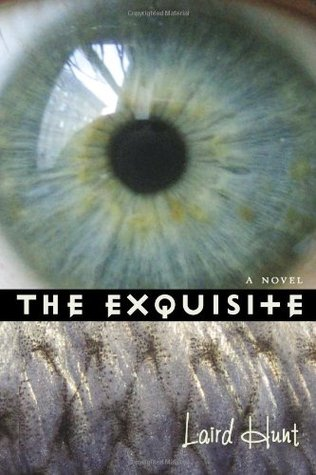 The Exquisite by Laird Hunt