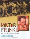 Viktor Frankl: A Life Worth Living