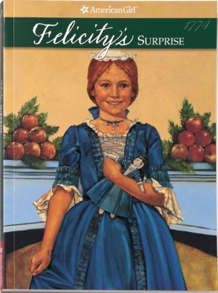 Felicity's Surprise by Valerie Tripp