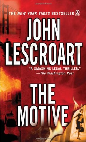 The Motive by John Lescroart
