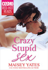 Crazy, Stupid Sex by Maisey Yates