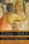 Judas and Jesus: Two Faces of a Single Revelation