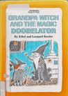 Grandpa Witch And The Magic Doobelator