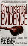 Circumstantial Evidence: Death, Life, and Justice in a Southern Town