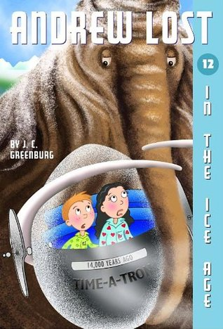 Andrew Lost In the Ice Age (Andrew Lost #12)