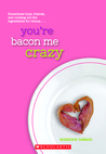 You're Bacon Me Crazy (Wish, #4)