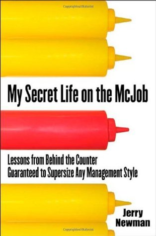 My Secret Life on the McJob by Jerry Newman