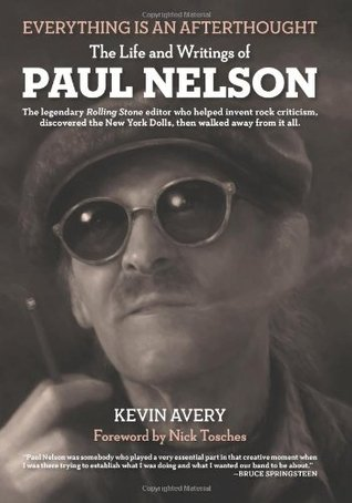Everything is an Afterthought by Paul Nelson