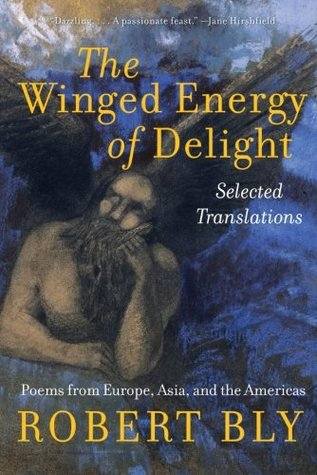 The Winged Energy of Delight by Robert Bly