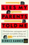 Lies My Parents Told Me: The Hilarious, Outrageous and Outright Incredible Things We Grow Up Believing