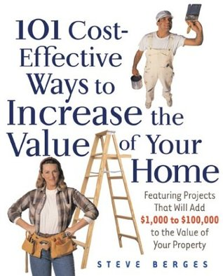 101 Cost-Effective Ways to Increase the Value of Your Home