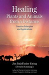 Healing Plants and Animals from a Distance: Curative Principles and Applications