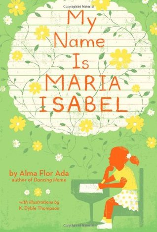 My Name Is María Isabel by Alma Flor Ada