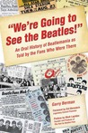 """We're Going to See the Beatles!"": An Oral History of Beatlemania as Told by the Fans Who Were There"